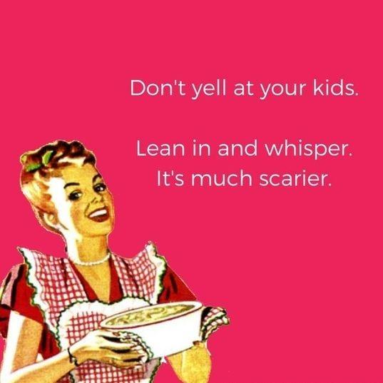 Stop Yelling, Mum!