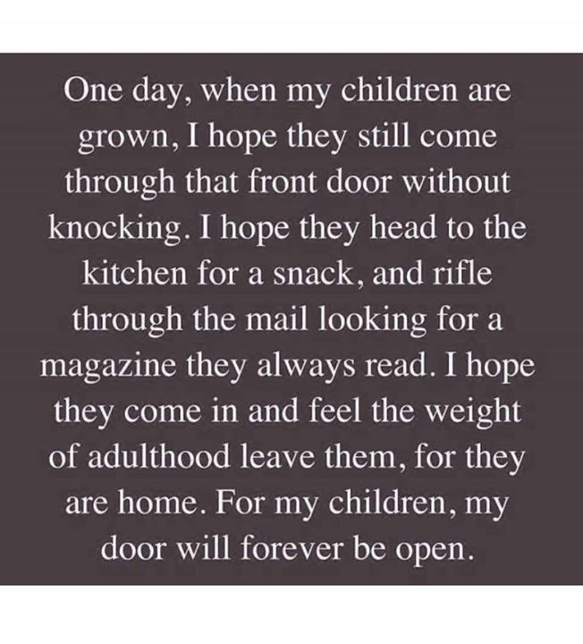 ONE DAY, WHEN MY CHILDREN ARE GROWN, I HOPE THEY STILL