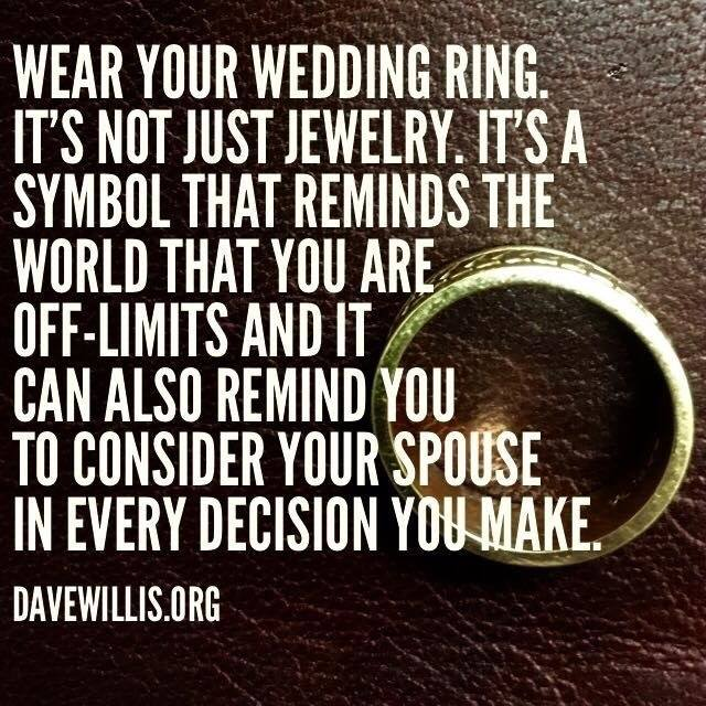 WEAR YOUR WEDDING RING. ITS NOT JUST JEWELRY. ITS A SYMBOL